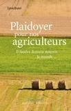 Sylvie Brunel - Plaidoyer pour nos agriculteurs - Il faudra demain nourir le monde....