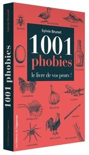 Sylvie Brunet - 1001 phobies, le livre de vos peurs !.