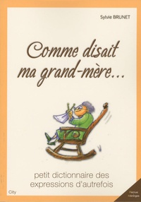 Sylvie Brunet - Comme disait ma grand-mère.