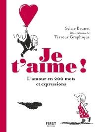 Sylvie Brunet - Je t'aime ! - L'amour en 200 mots et expressions.