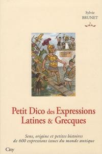 Sylvie Brunet - Petit Dico des Expressions Latines et Grecques.