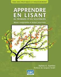 Sylvie C. Cartier - Apprendre en lisant au primaire et au secondaire - Mieux comprendre et mieux intervenir.
