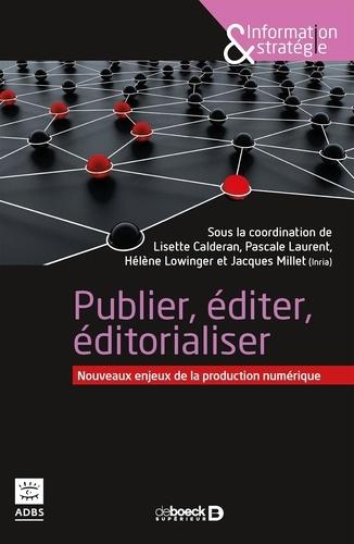 Publication édition éditorialisation numériques. Nouveaux enjeux de la production numérique