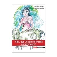 Sylvie Callet et Zwy Milshtein - Ciel, que la noix d'Octobre est excitante ! - Drôle de Calendrier.