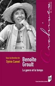 Sylvie Camet - Benoîte Groult - Le genre et le temps.