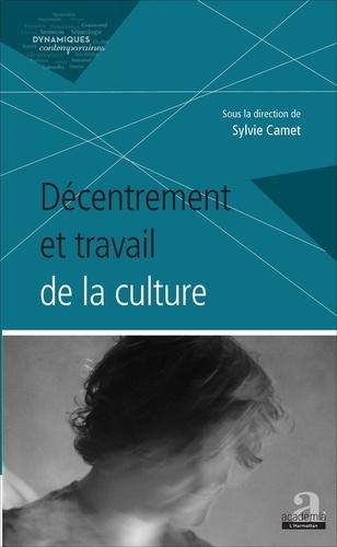 Sylvie Camet - Décentrement et travail de la culture.