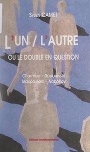 Sylvie Camet - L'un-l'autre ou le double en question - Chamisso, Dostoïevski, Maupassant, Nabokov.