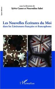 Sylvie Camet et Noureddine Sabri - Nouvelles écritures du moi dans les littératures française et francophone.