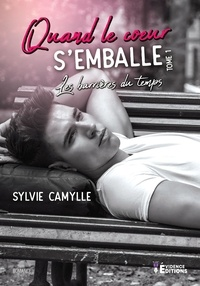 Sylvie Camylle - Quand le coeur s'emballe - Tome 1.
