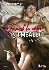 Sylvie Camylle - Quand le coeur s'emballe - Tome 3, Un autre.