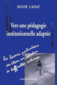 Sylvie Canat - Vers une pédagogie institutionnelle adaptée.