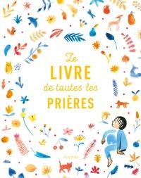 Sylvie Candès - Le livre de toutes les prières.