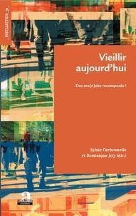 Sylvie Carbonnelle et Dominique Joly - Vieillir aujourd'hui - Des mo(n)des recomposés ?.
