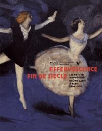 Sylvie Carlier et Christelle Rochette - Effervescence fin de siècle - Les artistes d'Auvergne-Rhône-Alpes à Paris (1884-1914).