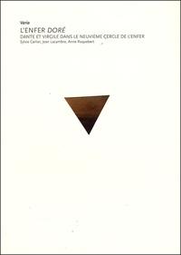Sylvie Carlier et Jean Lacambre - L'Enfer Doré - Dante et Virgile dans le Neuvième cercle de l'enfer.