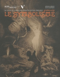 Sylvie Carlier - Le symbolisme & Rhône-Alpes - De Puvis de Chavannes à Fantin-Latour 1880-1920, entre ombre et lumière.