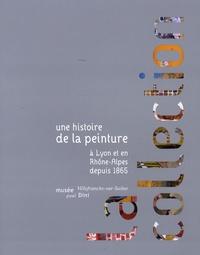 Sylvie Carlier - Une histoire de la peinture à Lyon et en Rhône-Alpes depuis 1865.