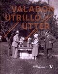 Sylvie Carlier - Valadon Utrillo Utter - Peintures, dessins, photographies - La trinité maudite entre Paris et Saint-Bernard 1909-1939.