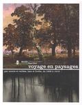Sylvie Carlier et Lucie Goujard - Voyage en paysages - Par monts et vallées, lacs et forêts, de 1830 à 1910.