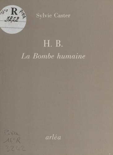 H. B., la Bombe humaine