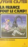 Sylvie Caster - La France fout le camp ! - Chroniques.