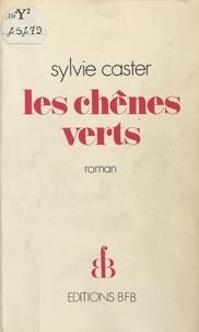 Sylvie Caster - Les Chênes verts.