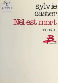 Sylvie Caster - Nel est mort.