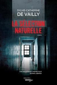 Sylvie-Catherine de Vailly - La sélection naturelle.