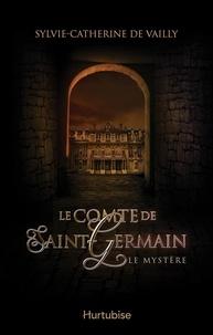 Sylvie-Catherine de Vailly - Le comte de Saint-Germain T1 - Le mystère.