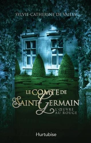 Le Comte de Saint-Germain T3. L'oeuvre au rouge