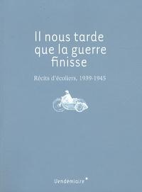 Sylvie Caucanas et Rémy Cazals - Il nous tarde que la guerre finisse - Récits d'écoliers 1939-1945.