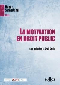 Sylvie Caudal - La motivation en droit public.