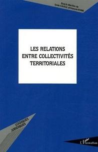 Sylvie Caudal et François Robbe - Les relations entre collectivités territoriales.