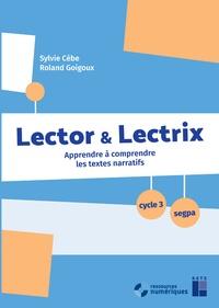 Sylvie Cèbe et Roland Goigoux - Lector & lectrix Cycle 3 SEGPA - Apprendre à comprendre des textes narratifs. 1 Cédérom