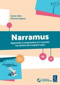 Sylvie Cèbe et Roland Goigoux - Narramus GS-CP - Apprendre à comprendre et à raconter Les deniers de Compère Lapin (album inclus). 1 Cédérom
