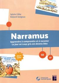 Sylvie Cèbe et Roland Goigoux - Narramus GS-CP - Apprendre à comprendre et à raconter Le jour où Loup gris est devenu bleu (album inclus). 1 Cédérom