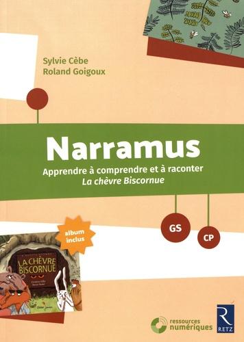 Narramus GS-CP. Apprendre à comprendre et à raconter La chèvre biscornue  avec 1 Cédérom