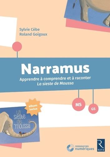 Sylvie Cèbe et Roland Goigoux - Narramus MS-GS - Apprendre à comprendre et à raconter - La sieste de Moussa. 1 Cédérom