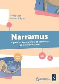 Sylvie Cèbe et Roland Goigoux - Narramus MS-GS - Apprendre à comprendre et à raconter La sieste de Moussa (album inclus). 1 Cédérom