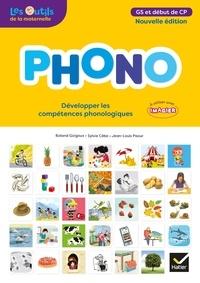 Sylvie Cèbe et Roland Goigoux - Phono GS et début de CP - Développer les compétences phonologiques.