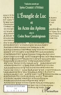 L'Evangile de Luc et les Actes des Apôtres selon le Codex Bezae Cantabrigiensis - Sylvie Chabert d'Hyères |