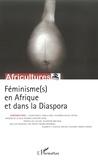 Sylvie Chalaye et Boniface Mongo-Mboussa - Africultures N° 75 : Féminisme(s) en Afrique et dans la Diaspora.