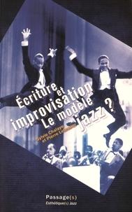 Sylvie Chalaye et Pierre Letessier - Ecriture et improvisation - Le modèle jazz ?.