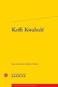 Sylvie Chalaye - Koffi Kwahulé.