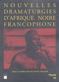 Sylvie Chalaye - Nouvelles dramaturgies d'Afrique noire francophone.