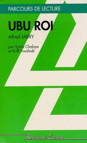 "Sylvie Chalaye et Koffi Kwahulé - ""Ubu roi"", Alfred Jarry."