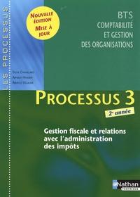 Sylvie Chamillard et Arnaud Hingray - Processus 3 BTS CGO 2e année - Gestion fiscale et relations avec l'administration des impôts.