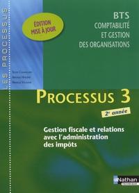 Sylvie Chamillard et Arnaud Hingray - Processus 3 - BTS CGO 2e année - Gestion fiscale et relations avec l'administration des impôts.