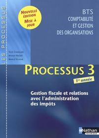 Sylvie Chamillard et Arnaud Hingray - Processus 3 Gestion fiscale et relations avec l'administration des impôts BTS CGO 1re année.