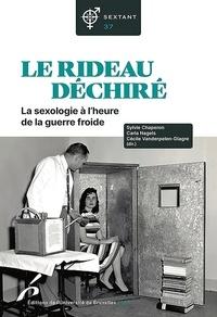Sylvie Chaperon et Carla Nagels - Sextant N° 38 : Le rideau dechiré - La sexologie à l'heure de la guerre froide.